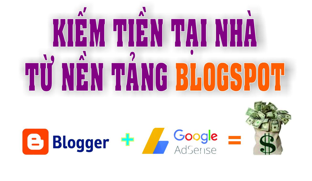 Cách Tạo Blogspot Kiếm Tiền Tại Nhà